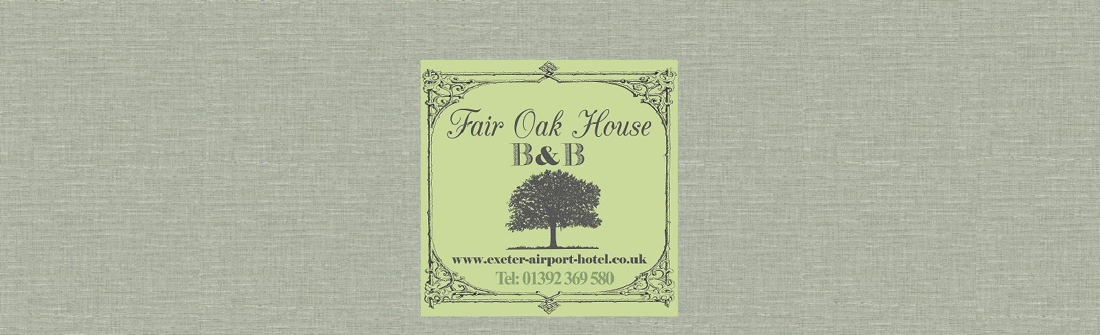 Fair Oak House B & B. Exeter Airport Hotel and Parking. Tel: 01392 369 580